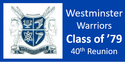 Westminster Warriors Class of '79 - 40th Reunion