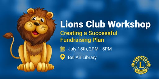 Lions Workshop:  Creating a Successful Fundraising Plan