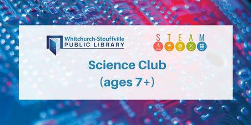 Science Club (ages 7+)