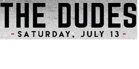 THE DUDES CONCERT  tickets