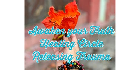 Awaken Your Truth- Healing Circle tickets