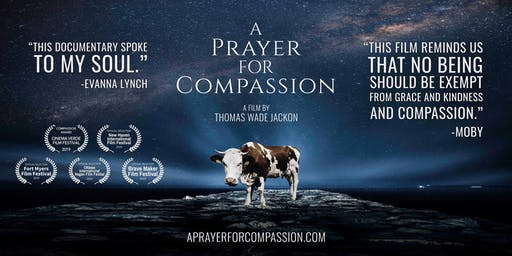 "San Jose Premiere of the documentary ""A Prayer for Compassion"" and vegan food!"