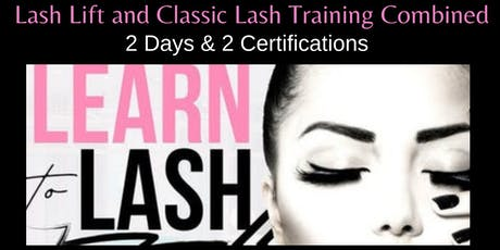 JULY 18-19 2-DAY LASH LIFT AND CLASSIC LASH EXTENSION CERTIFICATION TRAINING tickets