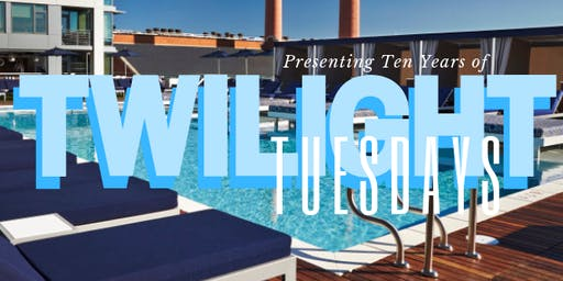 TWILIGHT TUESDAYS 2019 @ PENTHOUSE POOL CLUB - THE YARDS