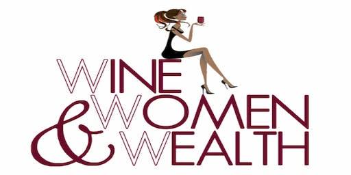 Wine, Women and Wealth - Fredericksburg
