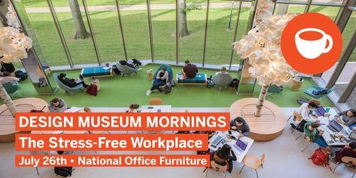 Design Museum Mornings:  The Stress-Free Workplace
