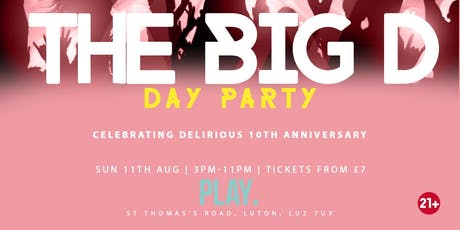 Delirious' 10th Anniversary - The Big D day party! tickets