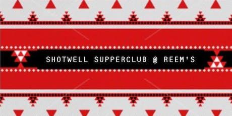 Shotwell Supperclub X Kasandra Kachakji @ Reem's tickets