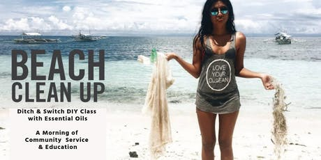 Beach Clean Up & Ditch & Switch with Essential Oils  tickets