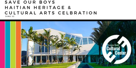 Save Our Boys Haitian Heritage & Cultural Arts Celebration tickets