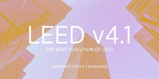 Interactive Workshop on LEED v4.1 BD+C, ID+C and O+M (Milwaukee)