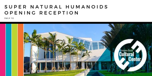 Super Natural Humanoids Opening Reception