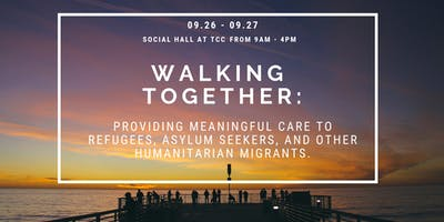 Walking Together: Providing Meaningful Care to Refugees, Asylum Seekers, and other Humanitarian Migrants