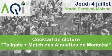 Cocktail de Clôture *TailGate + Match des Alouettes de Montréal* tickets