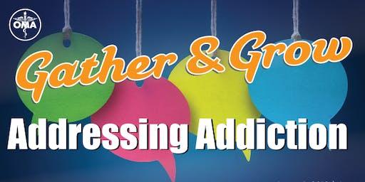 OMA Gather & Grow - Addressing Addiction
