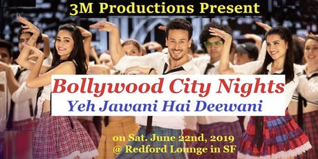 Bollywood City Nights - Yeh Jawani Hai Deewani tickets