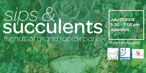 July Sips & Succulents- Presented by Friends of Grand Rapids Parks