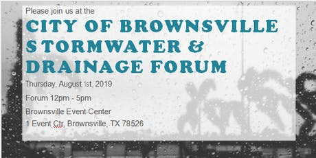 City of Brownsville Stormwater & Drainage Forum boletos