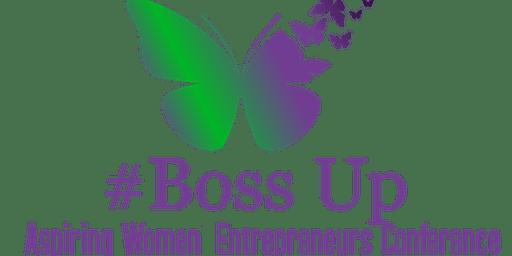 Aspiring Women Entrepreneurs Conference #BossUp