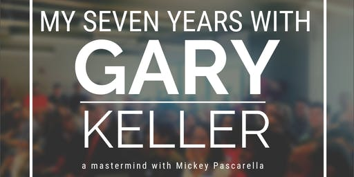 """""""My 7 Years with Gary Keller"""" with Mickey Pascarella"""