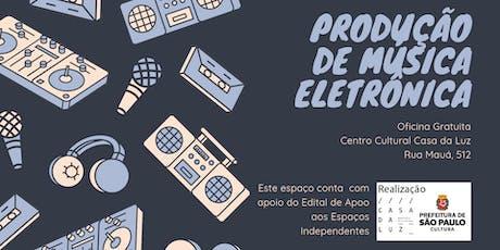 Oficina  Produção de Música Eletrônica ingressos