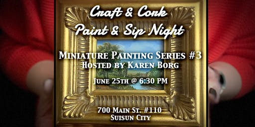 Paint & Sip night - Nor Cal Miniature Painting series - June 25