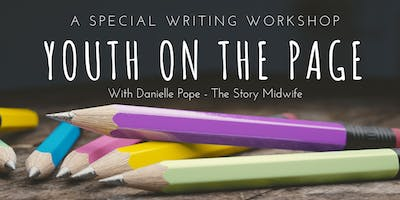 Youth On The Page (for ages 12-17) — A Writing Workshop with Danielle Pope
