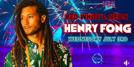 Red White & Neon W/ Henry Fong  tickets