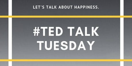 TED TALK TUESDAY: Happiness tickets