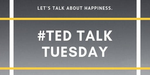 TED TALK TUESDAY: Happiness
