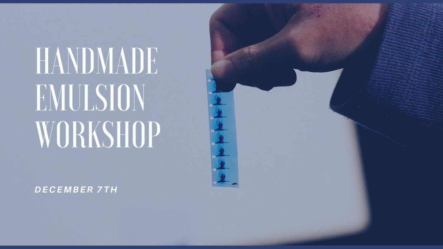 Handmade Emulsion Workshop