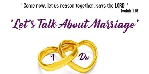 """""""Let's Talk About Marriage"""""""