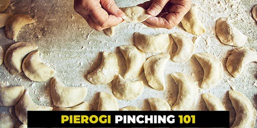 """PIEROGI """"PINCHING"""" 101"""