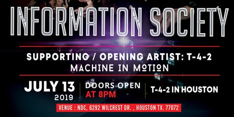 Information Society / T-4-2 / Machine in Motion - Concert  July 13th tickets