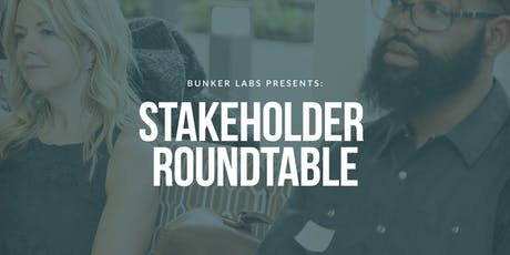 Bunker Labs Tampa Presents Stakeholder Roundtable tickets