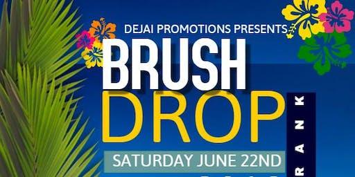 Brush Drop N' Drank