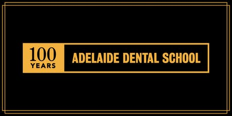 University of Adelaide - Adelaide Dental School 100 Year Gala Dinner tickets