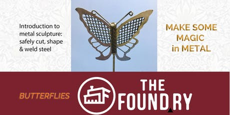 Butterflies - Introduction to Metal Sculpture at The Foundry tickets