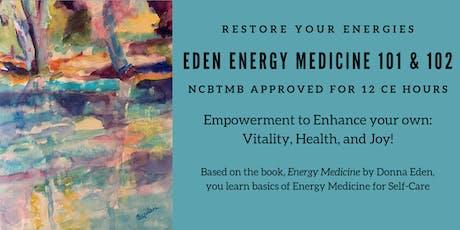 Restore Your Energies-Eden Energy Medicine 101 & 102 tickets