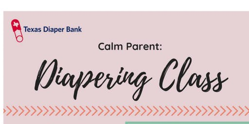 Calm Parent-Diapering Class