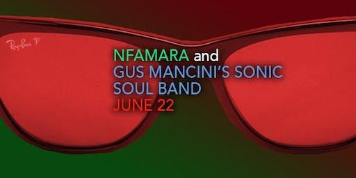 Nfamara and Gus Mancini's Sonic Soul Band, June 22