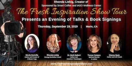 The Fresh Inspiration Show - Marin, CA 9/19/19 tickets