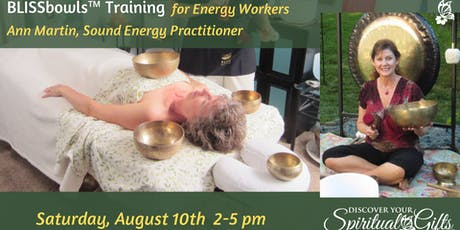 BLISSbowls™ TRAINING for ENERGY WORKERS! tickets
