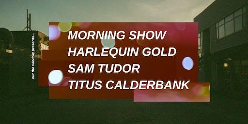OTW: Harlequin Gold, Morning Show, Sam Tudor & Titus Calderbank