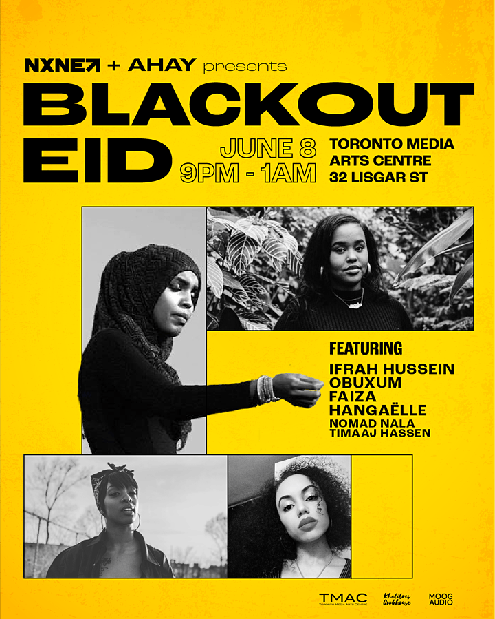 AHAY with NXNE: Blackout Eid ft. Ifrah Hussein, Faiza, Obuxum, Hangaelle image
