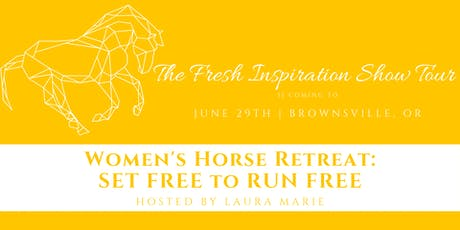 Woman's Horse Retreat: Set Free to Run Free tickets