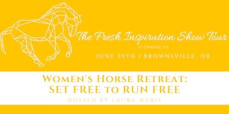 Woman's Horse Retreat: Set Free to Run Free tickets