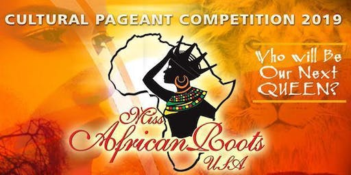 Miss African Roots Cultural Pageant 2019