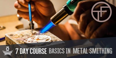 BASICS in Metal Smithing - 7 Day Course