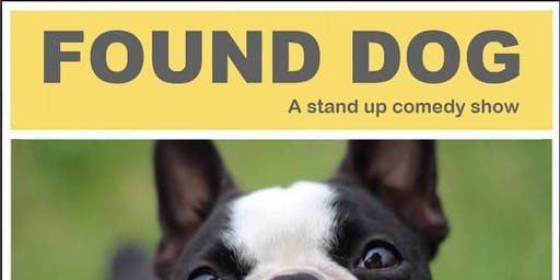 Found Dog: A Stand Up Comedy Show